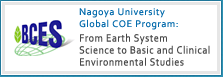 Nagoya University Global COE Program: From Earth System Science to Basic and Clinical Environmental Studies
